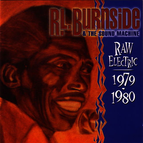 Raw Electric 1979-1980 by R.L. Burnside