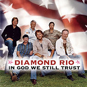 In God We Still Trust by Diamond Rio