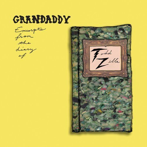 Excerpts From The Diary Of Todd Zilla by Grandaddy