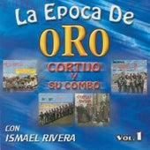 La Epoca De Oro Vol: 1 by Cortijo Y Ismael