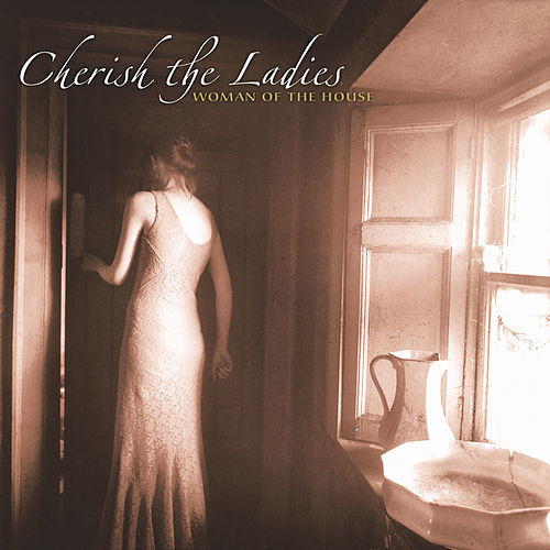 Woman of the House by Cherish the Ladies