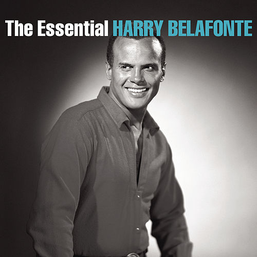 The Essential Harry Belafonte by Harry Belafonte