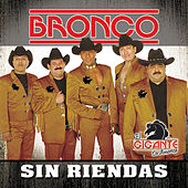 Sin Riendas by Bronco