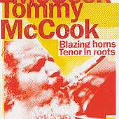 Blazing Horns/Tenor In Roots by Tommy McCook