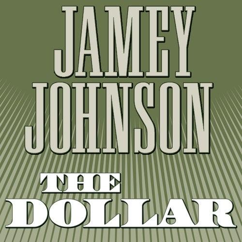 The Dollar by Jamey Johnson