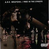 Free In The Streets by A.R.E. Weapons