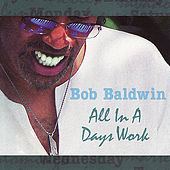 All In A Day's Work by Bob Baldwin