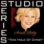 Take Hold Of Christ [Studio Series Performance Track] by Performance Track - Sandi Patty