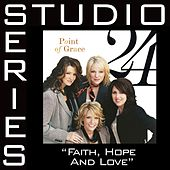 Faith, Hope & Love [Studio Series Performance Track] by Performance Track - Point of Grace