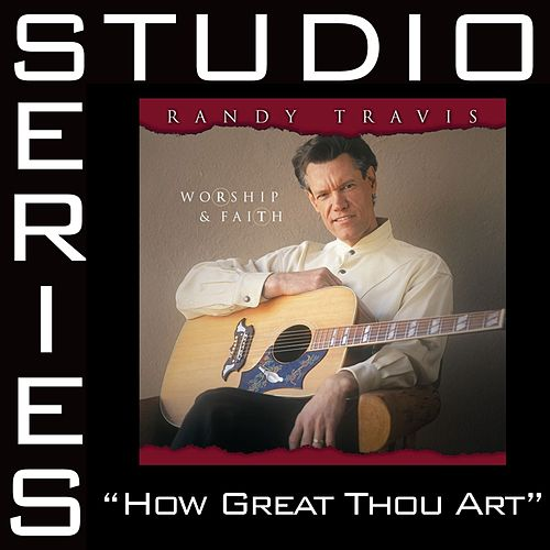 How Great Thou Art [Studio Series Performance Track] by Randy Travis
