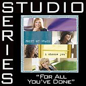 For All You've Done [Studio Series Performance Track] by Performance Track - Point of Grace