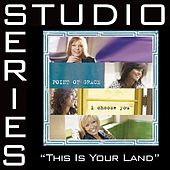 This Is Your Land [Studio Series Performance Track] by Performance Track - Point of Grace