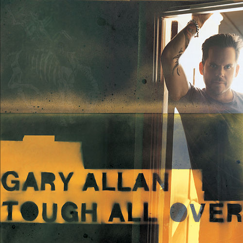 Tough All Over by Gary Allan