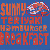 Sunny Teriyaki Hamburger Breakfast by Various Artists