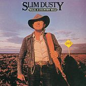 Walk A Country Mile by Slim Dusty
