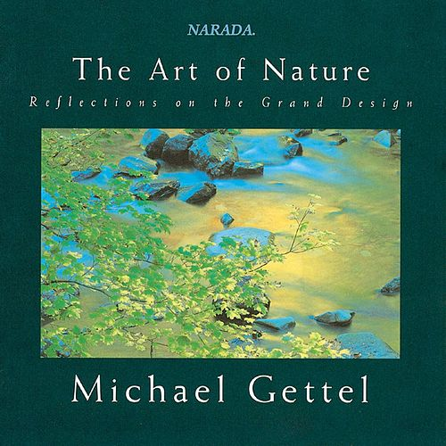 The Art of Nature: Reflections on the Grand Design by Michael Gettel