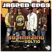 So Amazing (featuring Voltio) by Jagged Edge