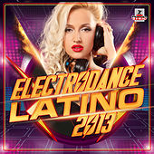 Electrodance Latino 2013 by Various Artists