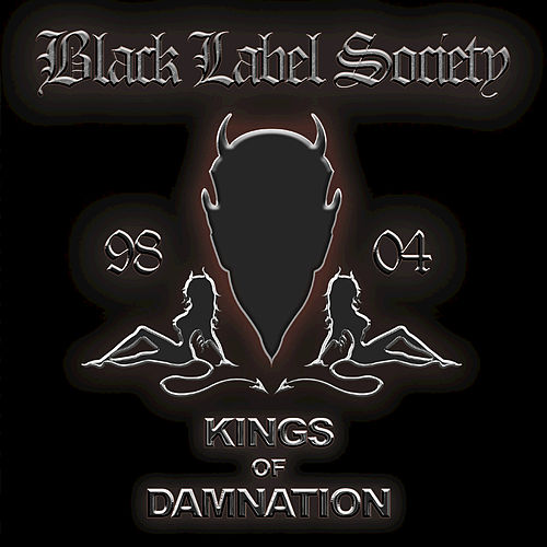 Kings Of Damnation: Era 98 - 04 by Black Label Society