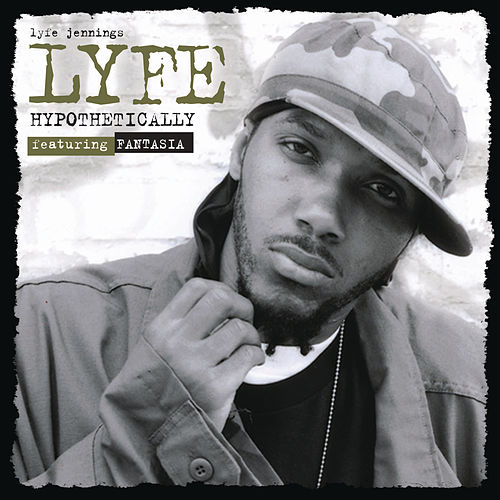 Hypothetically (single Featuring Fantasia) by Lyfe Jennings