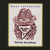 Tell Me Something by Steve LaTourrette