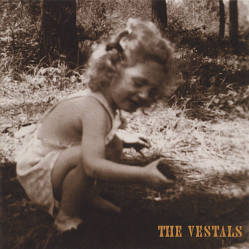 The Vestals by The Vestals