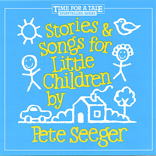 Stories and Songs for Little Children by Pete Seeger
