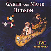 LIVE at the WOLF by Garth and Maud Hudson