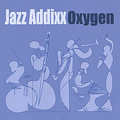 Oxygen by Jazz Addixx