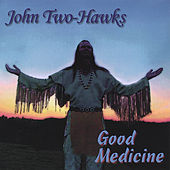 Good Medicine by John Two-Hawks