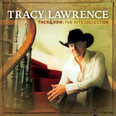 Then And Now: The Hits Collection by Tracy Lawrence