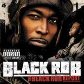 The Black Rob Report by Black Rob