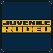Rodeo by Juvenile