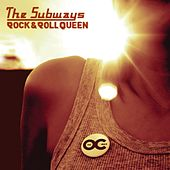Rock & Roll Queen by The Subways