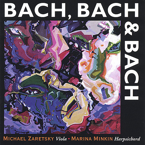 Bach, Bach and Bach by Johann Sebastian Bach