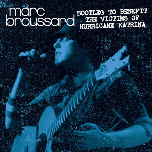 Bootleg To Benefit The Victims Of Hurricane Katrina by Marc Broussard