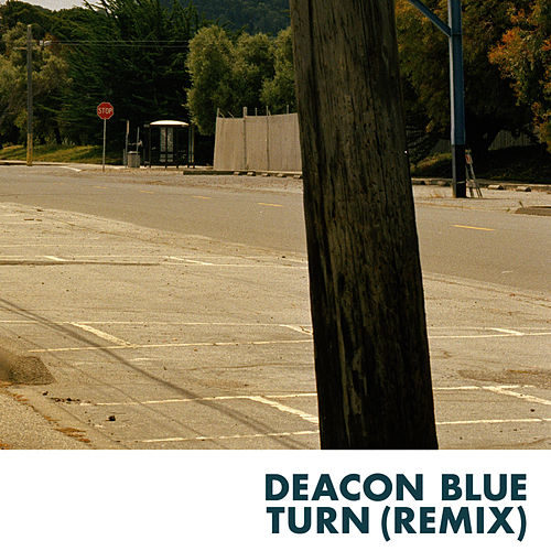 Turn (Remix) by Deacon Blue