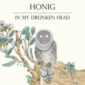 In My Drunken Head by Honig