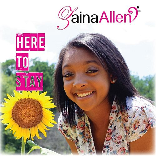 Here to Stay by Zaina Allen