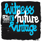 Witness Future Vintage by Various Artists