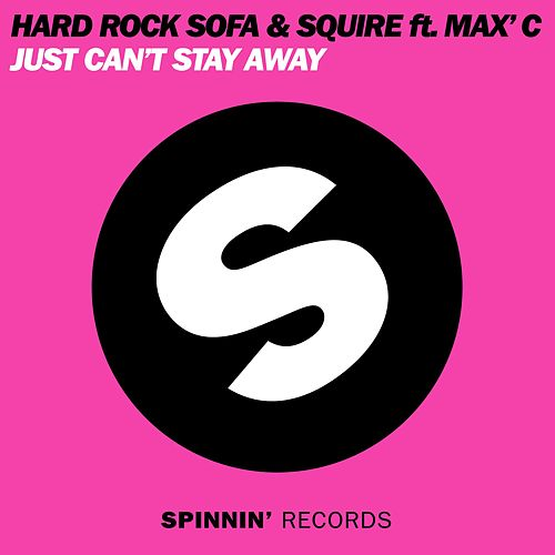 Just Can't Stay Away (Vocal Mix) by Hard Rock Sofa