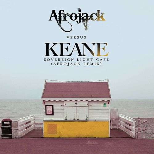 Sovereign Light Café (Afrojack Remix) by Keane