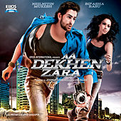 Aa Dekhen Zara by Various Artists