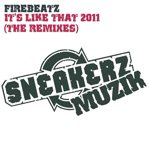 It's Like That 2011 (The Remixes) by Firebeatz