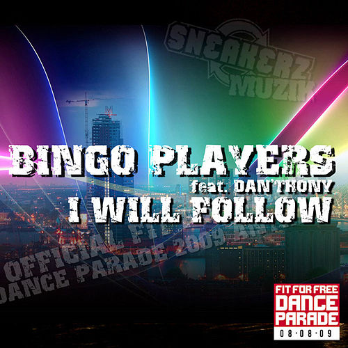 I Will Follow (Theme Fit For Free Dance Parade) by Bingo Players