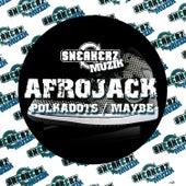 Polkadots / Maybe by Afrojack