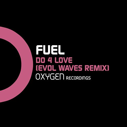 Do 4 Love (Evol Waves Remix) by Fuel