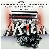 Don't Blame The Party (Mode) (The Remixes) by Bingo Players