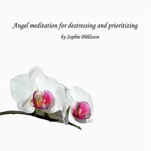 Angel meditation for destressing and prioritizing by Sophie Påhlsson