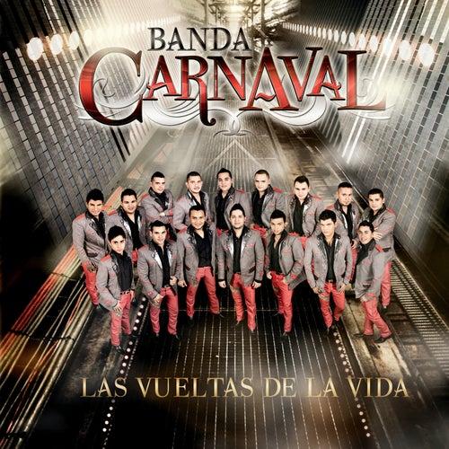 Las Vueltas De La Vida by Banda Carnaval